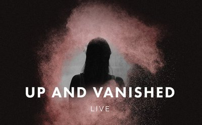 Up and Vanished Live (Seated Show)