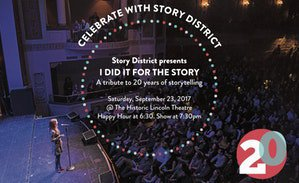 Story District Presents... I Did It For The Story: A Tribute to 20 Years of Storytelling