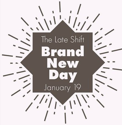 The Late Shift: Brand New Day