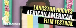 AFRICAN AMERICAN FILM FESTIVAL RETURNS TO LANGSTON HUGHES