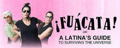 ¡Fuácata! or A Latina's Guide to Surviving the Universe