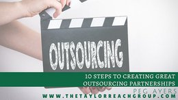 10 STEPS TO CREATING GREAT OUTSOURCING PARTNERSHIPS