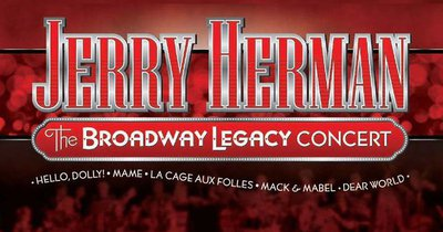 JERRY HERMAN: THE BROADWAY LEGACY CONCERT