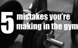 5 common mistakes you make at the Gym