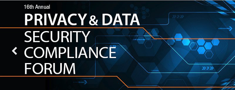 Privacy & Data Security Compliance Forum