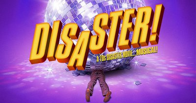 DISASTER: THE MUSICAL
